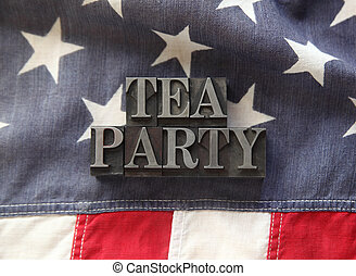 tea party in metal type on American - fabric USA flag with...