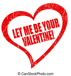 Let me be your valentine
