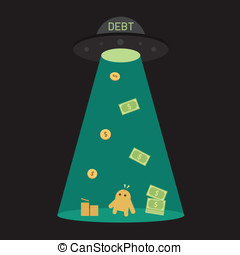 UFO debt cut or steal your money budget, business concept