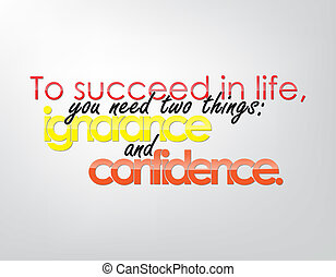 Motivational Background - To succeed in life, you need two...