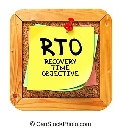 RTO . Yellow Sticker on Bulletin. - RTO - Recovery Time...