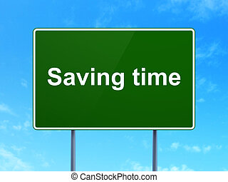 Time concept: Saving Time on road sign background