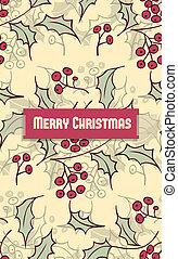 Holly berry - Christmas card with holly berry pattern and...