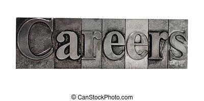 careers in metal type - the word careers in old lead letters