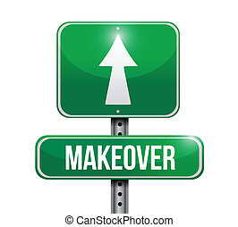makeover road sign illustration design over a white...