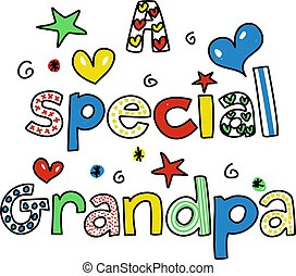 a special grandpa - A Special Grandpa decorative text...