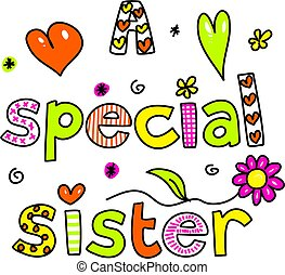 a special sister - A Special Sister decorative text message...
