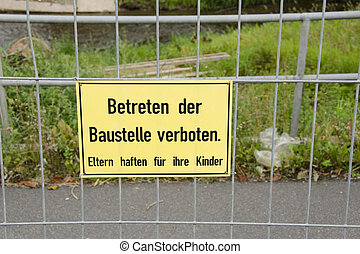 Betreten der Baustelle verboten - German construction site...