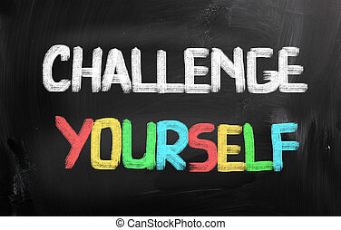 Challenge Yourself Concept