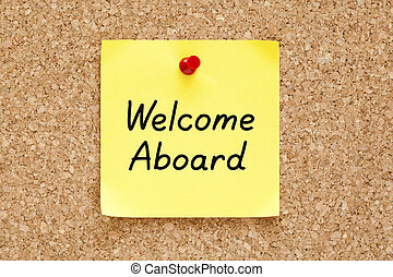 Welcome Aboard Sticky Note - Welcome Aboard written on an...