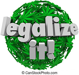 Legalize It Medical Marijuana Leaf Sphere Approve Vote -...