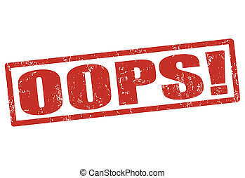 OOPS stamp - OOPS grunge rubber stamp on white, vector...