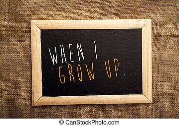 When I grow up - When I grow Up note on black message board