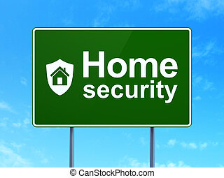 Privacy concept: Home Security and Shield on road sign...