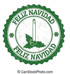 Feliz Navidad - Grunge rubber stamp spanish text Feliz...