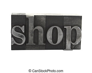 shop in old metal type - old, ink-stained metal letterpress...