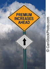 premium increases ahead roadsign - premium increases ahead...