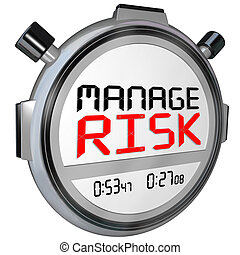 Manage Risk Now Stopwatch Timer Speed - Manage Risk words...