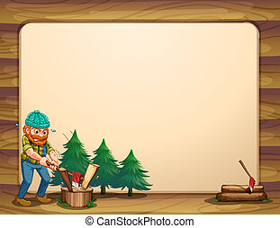 An empty template with a man chopping woods in front -...
