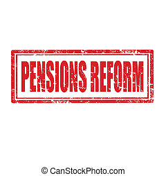 Pension Reform-stamp - Grunge rubber stamp with text Pension...