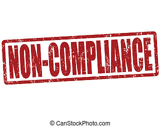 Non Compliance stamp - Non Compliance grunge rubber stamp on...