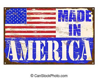 Made In America Enamel Sign - Made in America rusty old...