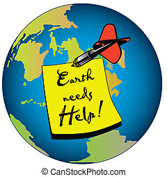 earth needs help - The earth with a memo sticker Earth needs...
