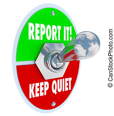 Report It Vs Keep Quiet Toggle Switch Right Choice - Report...