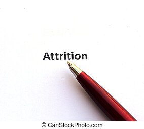 Attrition with pen