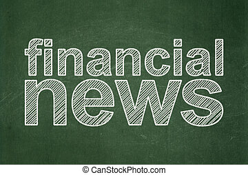 News concept: Financial News on chalkboard background - News...