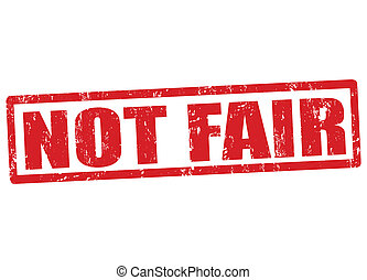 Not fair stamp - Not fair grunge rubber stamp on white,...