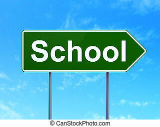 Education concept: School on road sign background