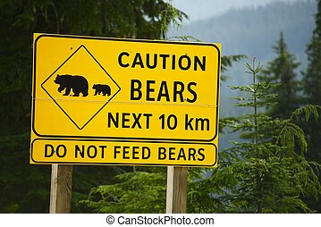 Caution Bears Sign - Caution Bears Next 10km - Do Not Feed...