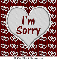 I'm Sorry Message - Red and White Connected Hearts Torn...
