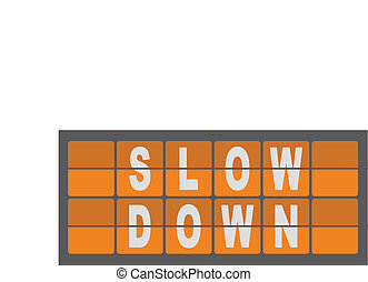 Slow Down Sign - Business Concept Of Flipboard Sign Syaing...