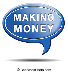 making money - make money or earning cash making a business...