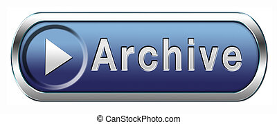 archive button - archive big digital data storage or...