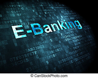 Business concept: E-Banking on digital background - Business...