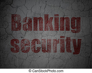 Security concept: Banking Security on grunge wall background