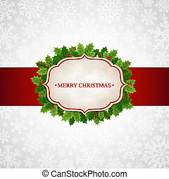 Christmas background with holly leaves - Vector illustration...