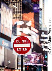Do not Enter New York traffic sign with illuminated and...