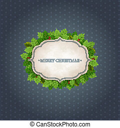 Christmas background with Holly leaves - Christmas vintage...