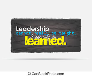 Leadership Background - Leadership cannot really be taught....