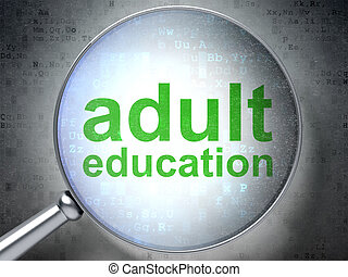 Education concept: Adult Education with optical glass -...