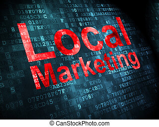 Business concept: Local Marketing on digital background -...