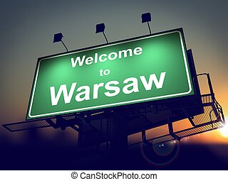 Billboard Welcome to Warsaw at Sunrise. - Welcome to Warsaw...