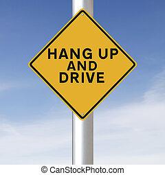 Hang Up and Drive