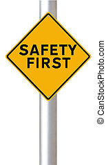 Safety First - A road sign highlighting the importance of...