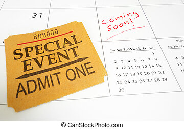 Coming Soon - Special Event ticket stub on a calendar with...