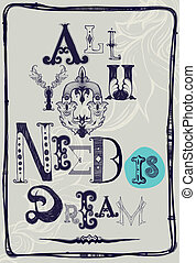All you need is dream - Motivation in vintage baroque Grunge...
